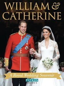 William & Catherine - A Royal Wedding Souvenir Book